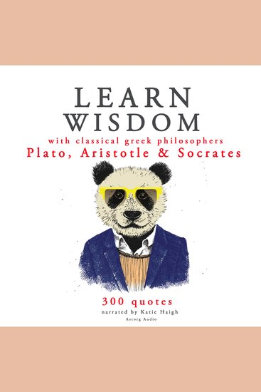 Learn wisdom with Classical Greek philosophers: Plato Socrates Aristotle - cover