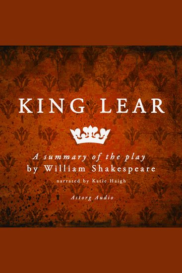 King Lear - A Summary of the Play - cover