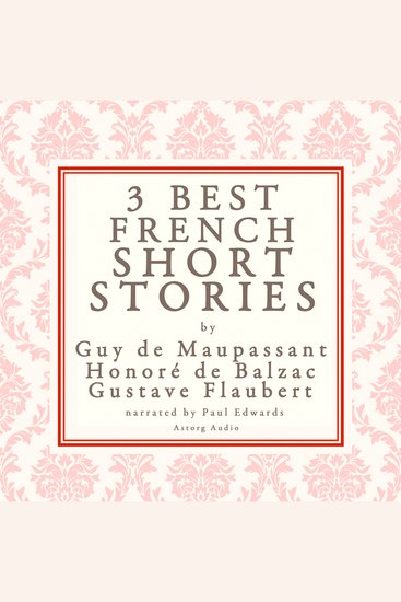 Balzac Maupassant & Flaubert: 3 best short stories - cover