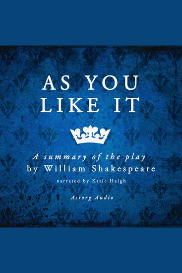 As You Like It: A Summary of the Play - cover