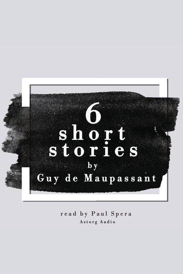 6 short stories by Guy de Maupassant - cover