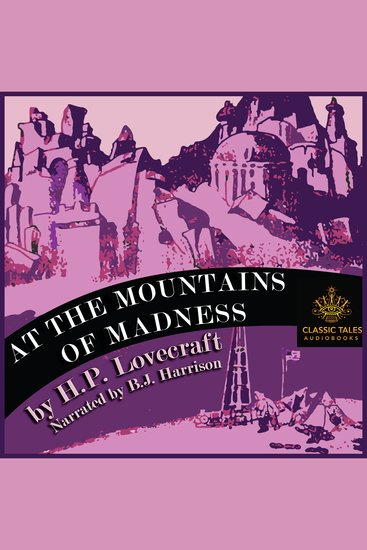 At the Mountains of Madness [Classic Tales Edition] - cover