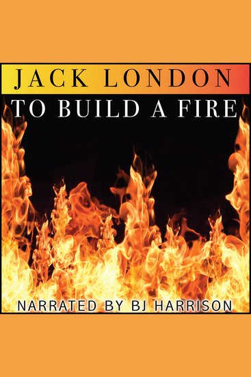 To Build a Fire [Classic Tales Edition] - cover