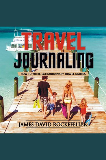 Travel Journaling - How to Write Extraordinary Travel Diaries - cover
