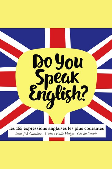 Do you speak english ? Les expressions anglaises les plus courantes - cover