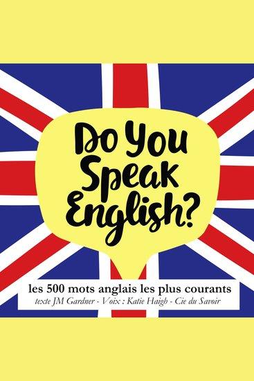 Do you speak english ? Les 500 mots anglais les plus courants - cover