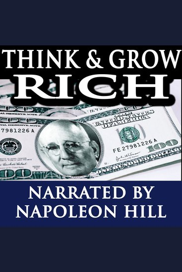 Think and Grow Rich - Narrated by Napoleon Hill - cover