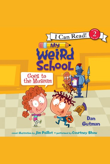 My Weird School Goes to the Museum - I Can Read! Level 2 - cover