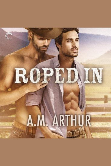 Roped In - Clean Slate Ranch Book 2 - cover