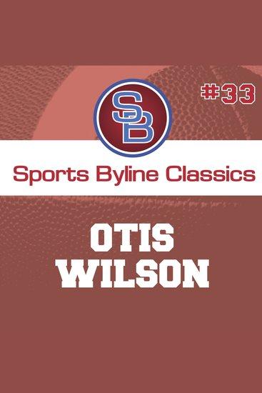 Sports Byline: Otis Wilson - cover