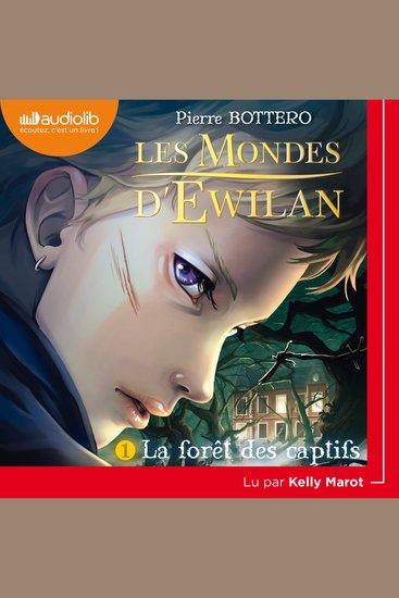 Les Mondes d'Ewilan 1 - La Forêt des captifs - cover
