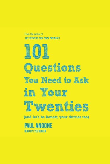 101 Questions You Need to Ask in Your Twenties - (And Let's Be Honest Your Thirties Too) - cover