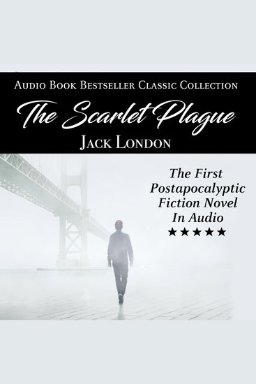 The Scarlet Plague - Audio Book Bestseller Classics Collection - cover