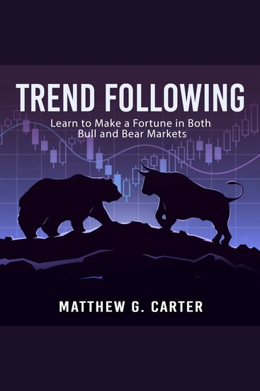 Trend Following: Learn to Make a Fortune in Both Bull and Bear Markets - cover