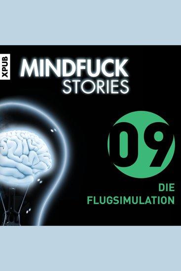 Mindfuck Stories - Folge 9: Die Flugsimulantin - cover