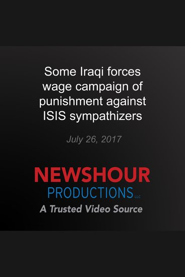 Some Iraqi forces wage campaign of punishment against ISIS sympathizers - cover