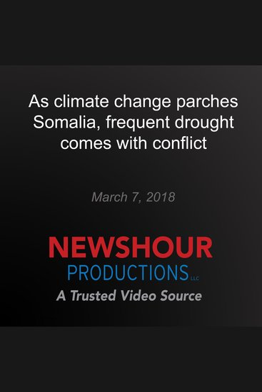 As climate change parches Somalia frequent drought comes with conflict - cover