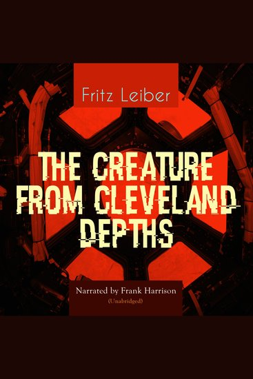 The Creature from Cleveland Depths - Unabridged - cover