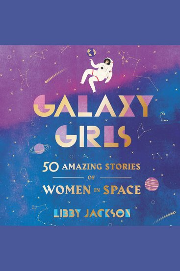 Galaxy Girls - 50 Amazing Stories of Women in Space - cover