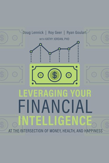 Leveraging Your Financial Intelligence - At the Intersection of Money Health and Happiness - cover