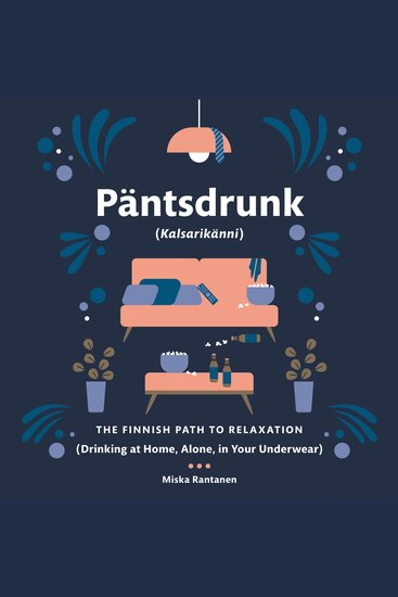 Pantsdrunk: Kalsarikanni - The Finnish Path to Relaxation - cover