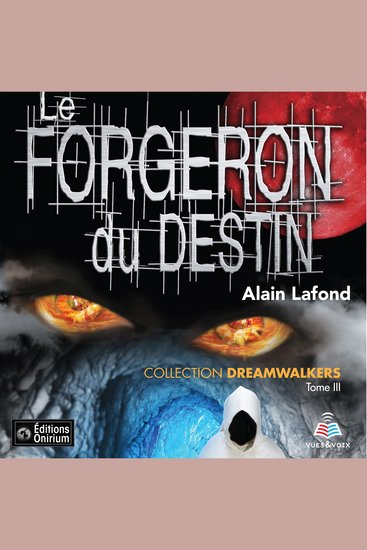 Dreamwalkers tome 3 Le forgeron du destin - cover