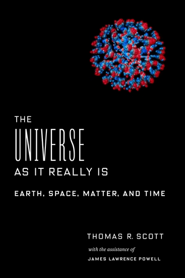 The Universe as It Really Is - Earth Space Matter and Time - cover