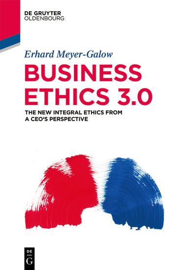 Business Ethics 30 - The New Integral Ethics from the Perspective of a CEO - cover