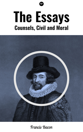 The Essays: Counsels Civil and Moral - cover
