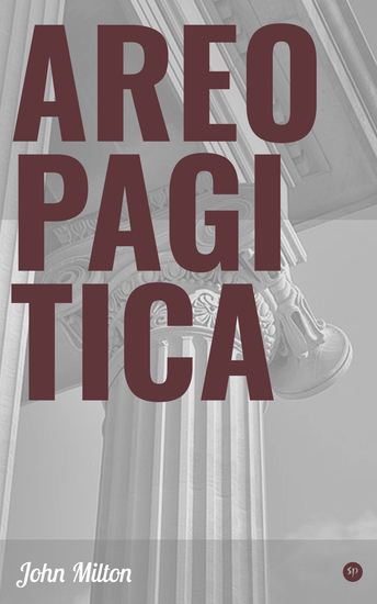 Areopagitica - Including the Biography of the Author - cover