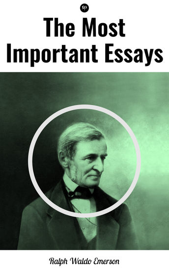 Essay Of Health The Most Important Essays By Ralph Waldo Emerson  Compensation  Selfreliance Friendship Heroism Manners Gifts Nature Shakespeare Or The  Poet Prudence  Argumentative Essay Proposal also Sample Essays For High School The Most Important Essays By Ralph Waldo Emerson  Compensation Self  Literature Review Service Uk