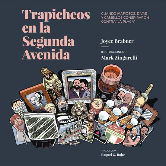 """Trapicheos en la Segunda Avenida - Cuando mafiosos divas y camellos conspiraron contra """"la plaga"""" - cover"""