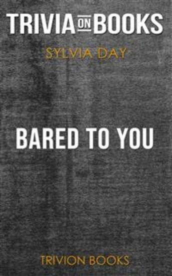 Bared to You by Sylvia Day (Trivia-On-Books) - cover