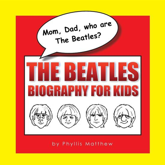 Mom Dad who are The Beatles? - The Beatles Biography for Kids - cover
