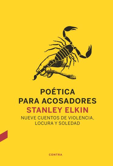 Poética para acosadores - Nueve cuentos de violencia locura y soledad - cover