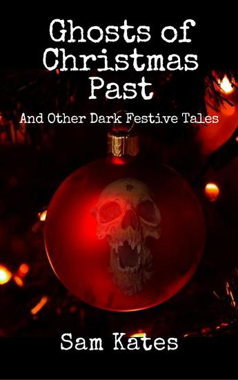 Ghosts of Christmas Past & Other Dark Festive Tales - cover