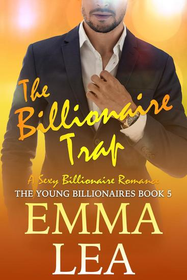 The Billionaire Trap - The Young Billionaires #5 - cover