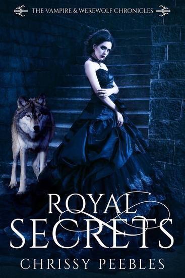 Royal Secrets - The Vampire & Werewolf Chronicles #6 - cover