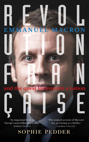 Revolution Française - Emmanuel Macron and the quest to reinvent a nation - cover