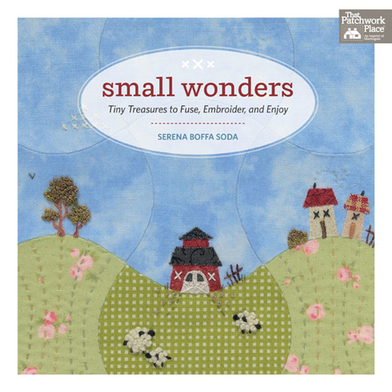Small Wonders - Tiny Treasures to Fuse Embroider and Enjoy - cover