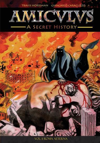Amiculus: A Secret History: Vol I - Roma Aeterna - cover