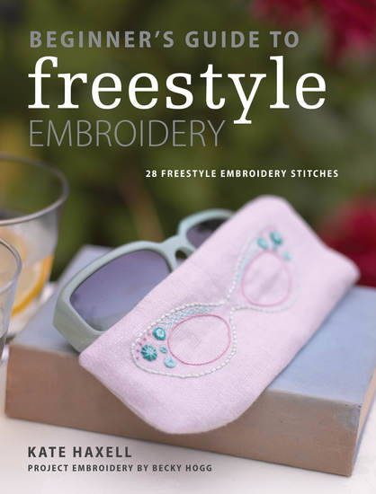 Beginner's Guide to Freestyle Embroidery - 28 freestyle embroidery stitches - cover