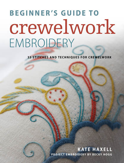 Beginner's Guide to Crewelwork Embroidery - 33 stitches and techniques for crewelwork - cover