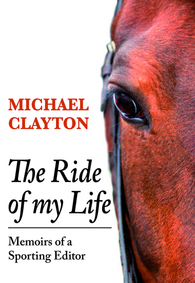 The Ride of My Life - Memoirs of a Sporting Editor - cover