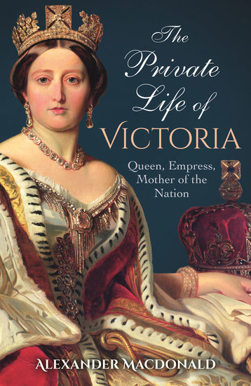 The Private Life of Victoria - Queen Empress Mother of the Nation - cover