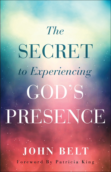 The Secret to Experiencing God's Presence - cover