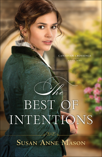 The Best of Intentions (Canadian Crossings Book #1) - cover