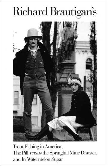 Richard Brautigan's Trout Fishing in America The Pill versus the Springhill Mine Disaster and In Watermelon Sugar - cover