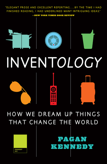Inventology - How We Dream Up Things That Change the World - cover