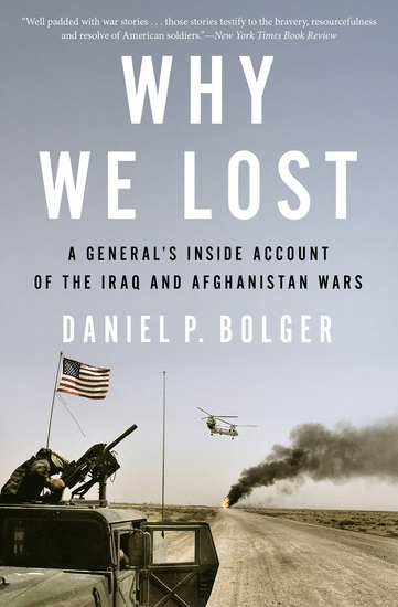 Why We Lost - A General's Inside Account of the Iraq and Afghanistan Wars - cover